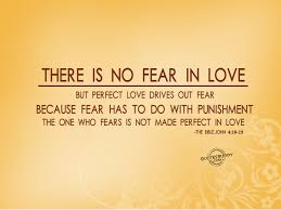 Perfect Love Quote by Is No Fear In Love