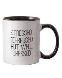 Cool Coffee Mugs For Guys by Stressed Depressed But Well Dressed Coffee Mug Shopping Bags