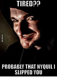 Nyquil Meme - 25 best memes about stalker meme pictures stalker meme