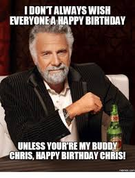 Meme Chris - 25 best memes about happy birthday chris meme happy birthday