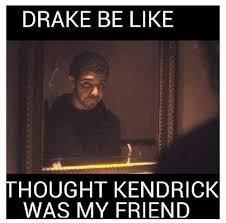 Drake New Album Meme - ahaha kendrick got rappers feeling salty lol inside jokes