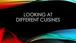 cuisines definition looking at different cuisines learning targets 1 i can define