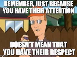 Respect Meme - king of the hill meme attention respect on bingememe