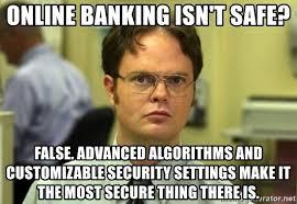 Generate Meme Online - online banking isn t safe false advanced algorithms and