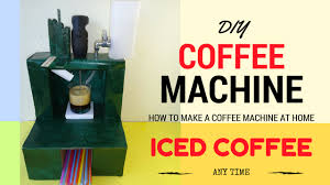 How To Make A Coffee Table by How To Make A Coffee Machine At Home Diy Youtube
