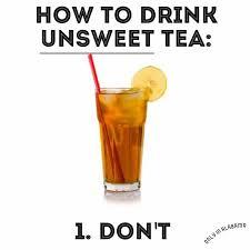 Sweet Tea Meme - sweet tea only thx
