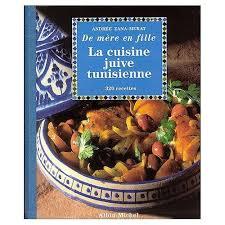 recette cuisine juive la cuisine juive tunisienne de andrée zana murat format relié