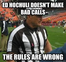 Ed Hochuli Meme - ed hochuli facts memes quickmeme