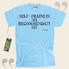 inspirational quote shirts self u2013 praise is no recommendation proverb this type of words of