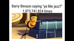 Benson Meme - barry benson from the bee movie saying you like jazz 1 073 741 824
