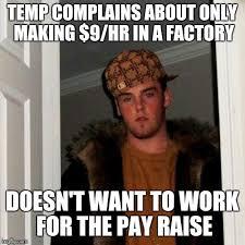 Factory Memes - scumbag temp worker imgflip