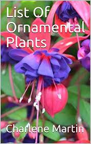 list of ornamental plants kindle edition by charlene martin