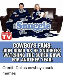 Dallas Cowboys Suck Memes - snuggle as seen on tv cowboys fans join romo as he snuggles watching