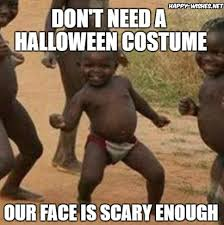 Scary Halloween Memes - funny halloween costume memes happy wishes