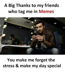 Friends Meme - dopl3r com memes a big thanks to my friends who tag me in