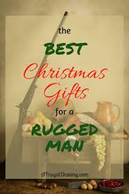 the best christmas gift list for the rugged guy in your life