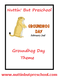 groundhog day lesson plan nuttin u0027 but preschool