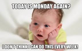 Funny Memes About Monday - 11 today is monday again meme pmslweb