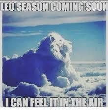 Leo Season Meme - leo season coming soon can feeeitintheair meme on sizzle