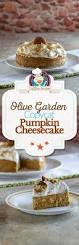 Olive Garden Thanksgiving Best 25 Olive Garden Pumpkin Cheesecake Recipe Ideas On Pinterest