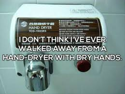 Hand Dryer Meme - no one has time to stand and wait tv shows pinterest memes