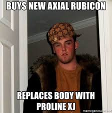 Troline Meme - buys new axial rubicon replaces body with proline xj scumbag steve