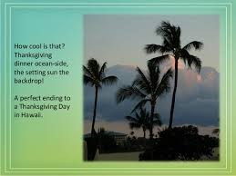 How Do You Say Thanksgiving Day In Dreaming Of A Hawaiian Thanksgiving