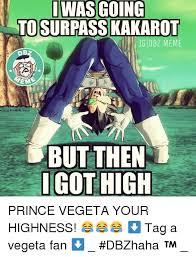 Funny Dbz Memes - was going iwas ig dbz meme meme but then got high prince vegeta your