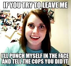 Domestic Violence Meme - domestic violence how not to be a crazy bitch