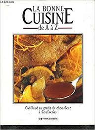 la bonne cuisine de a à z amazon fr la bonne cuisine de a à z 10 tomes collectif livres