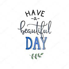 Beautiful Decoration Element Have A Beautiful Day Quote Lettering U2014 Stock Vector Lenaro