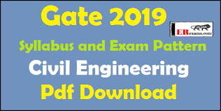 pattern of gate exam gate 2019 syllabus and exam pattern for civil engineering pdf