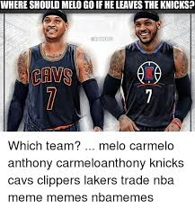 Melo Memes - where should melo go ifheleaves theknicksp a da cans which team