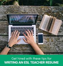 Esl Teacher Resume Examples by How To Create An Esl Teacher Resume That Will Get You The Job Go