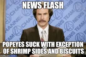 Biscuits Meme - news flash popeyes suck with exception of shrimp sides and biscuits