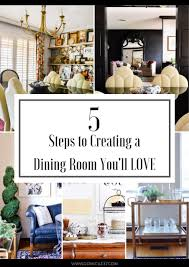 5 steps to creating a dining room that you will love domicile 37