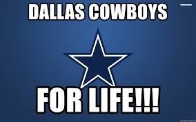 Dallas Cowboys Meme Generator - dallas cowboys for life dallas cowboys meme generator