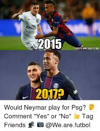 Neymar Memes - 2015 credits are futbol 2017 would neymar play for psg comment