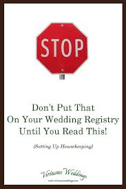 what to put on bridal registry stop don t put that on your wedding registry until you read this