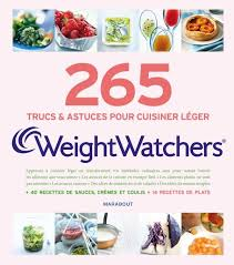 cuisiner leger livre 265 trucs et astuces pour cuisiner léger weight watchers