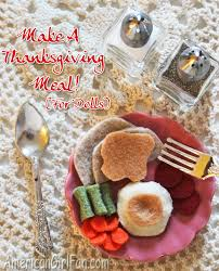 doll food craft how to make a thanksgiving meal americangirlfan