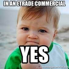 Etrade Baby Meme - in an etrade commercial yes victory baby meme generator