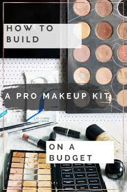 top schools for makeup artistry how to build a pro makeup kit on a budget professional makeup