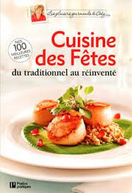 cuisine de fete livre cuisine des fêtes du traditionnel au réinventé messageries adp
