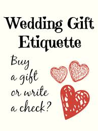 wedding gift etiquette wedding gift etiquette buy a gift or write a check