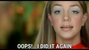 Oops I Did It Again Meme - oops i did it again lyrics britney spears song in images