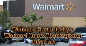 walmart hours today walmart hours thanksgiving near me follownews