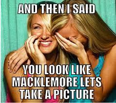 Macklemore Meme - poor macklemore look alike adviceanimals