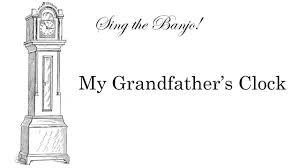 grandfather s clock sing the banjo episode seven my grandfather u0027s clock youtube