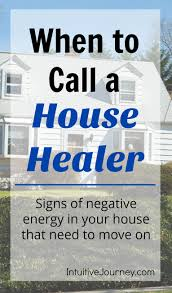 Negative Energy In House When To Call A House Healer Intuitive Journey